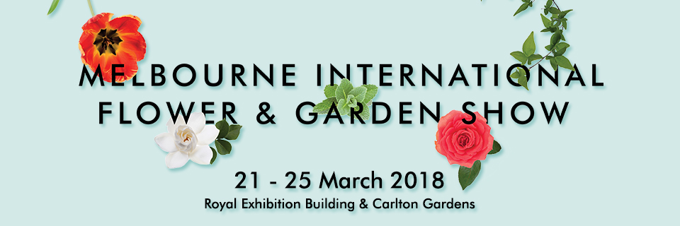 2018 Melbourne International Flower & Garden Show